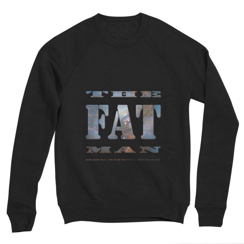 The Fat Man Women's Sponge Fleece Sweatshirt by Unhuman Design
