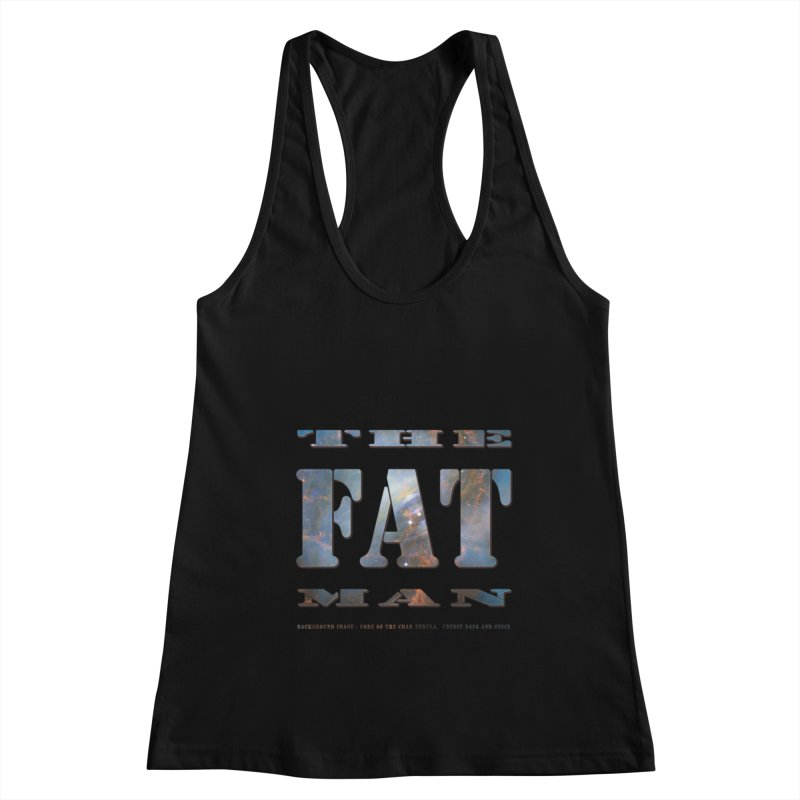 The Fat Man Women's Tank by Unhuman Design