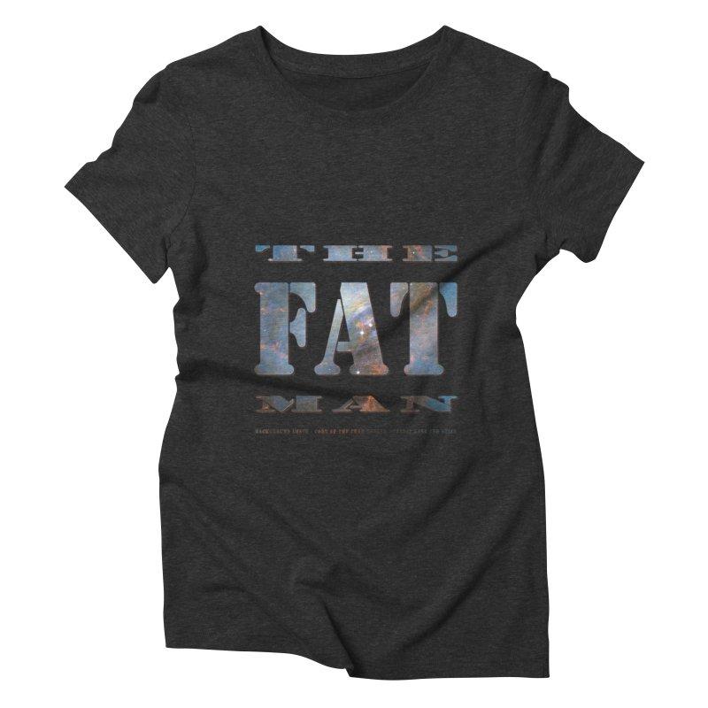 The Fat Man Women's Triblend T-Shirt by Unhuman Design