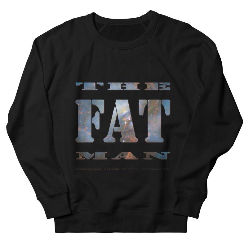 The Fat Man Women's Sweatshirt by Unhuman Design