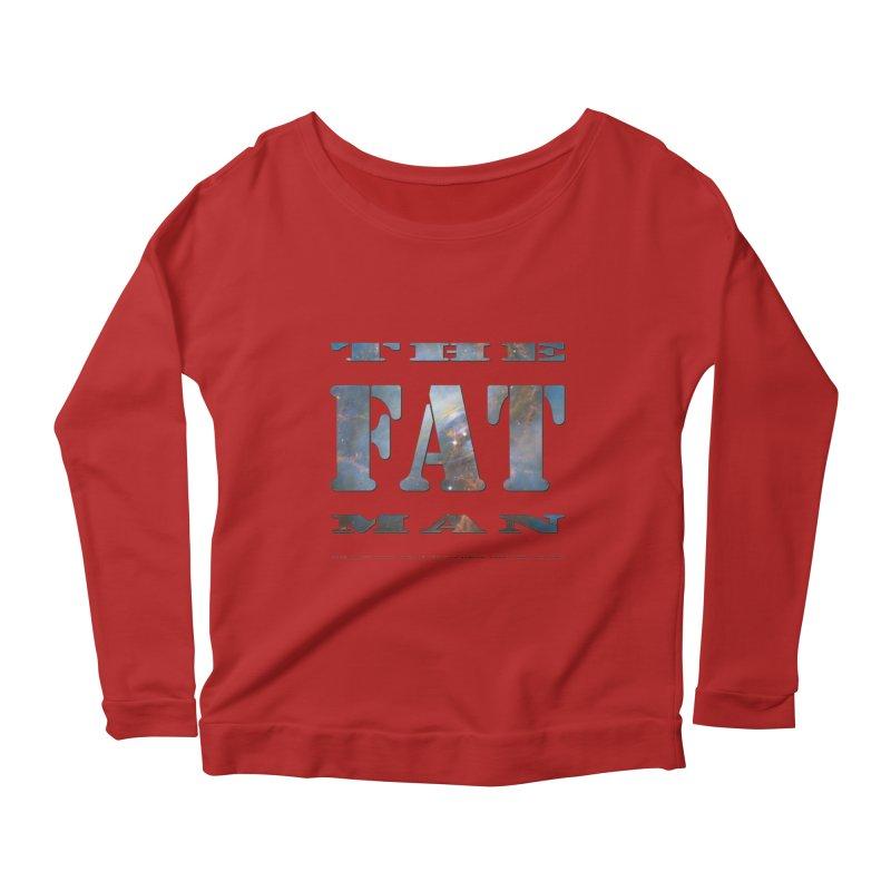 The Fat Man Women's Longsleeve Scoopneck  by Unhuman Design