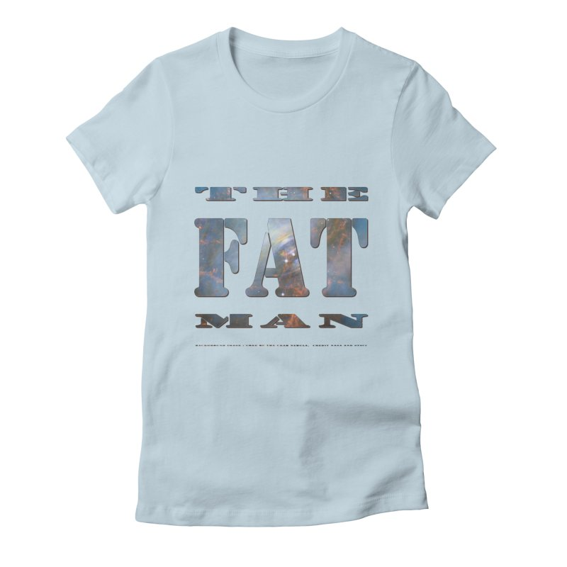 The Fat Man Women's Fitted T-Shirt by Unhuman Design