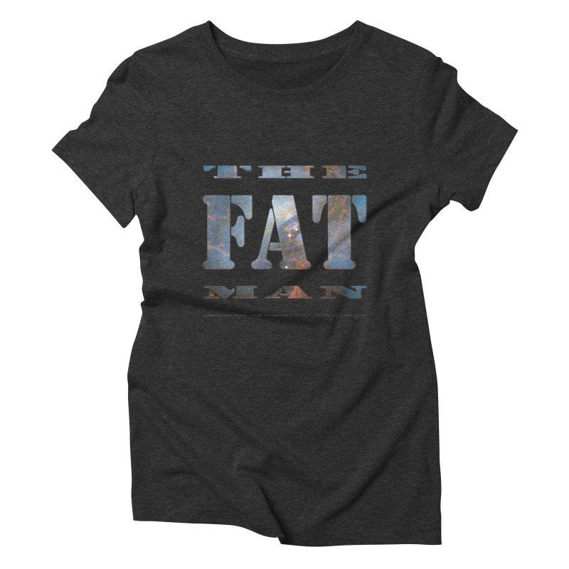 The Fat Man Women's Triblend T-shirt by Unhuman Design