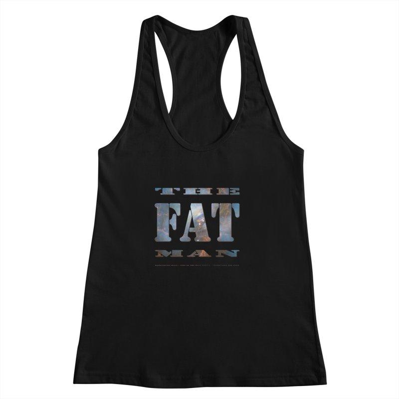 The Fat Man Women's Racerback Tank by Unhuman Design