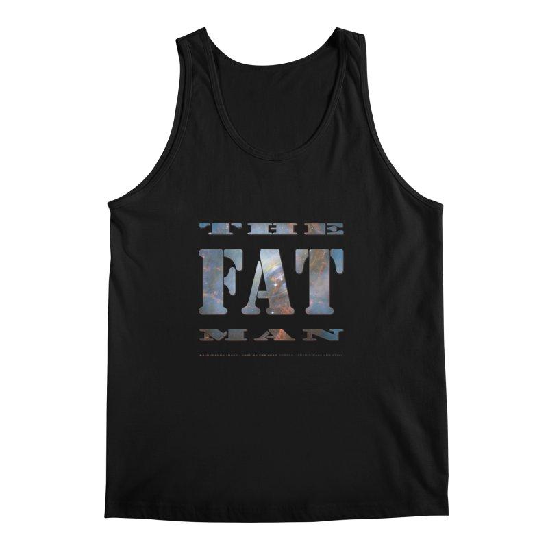 The Fat Man Men's Tank by Unhuman Design