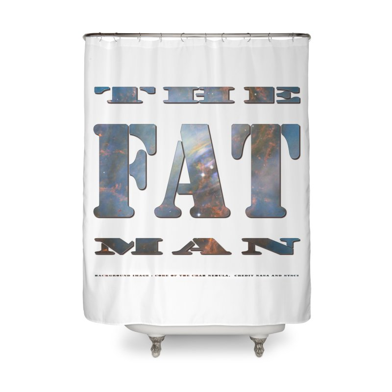 The Fat Man Home Shower Curtain by Unhuman Design