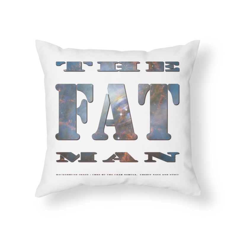 The Fat Man Home Throw Pillow by Unhuman Design