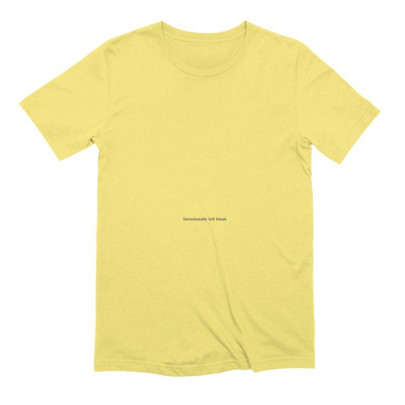 Intentionally left blank Men's T-Shirt by Unhuman Design