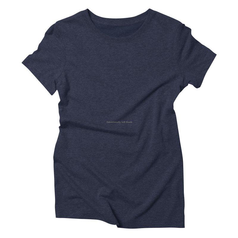 Intentionally left blank Women's Triblend T-Shirt by Unhuman Design