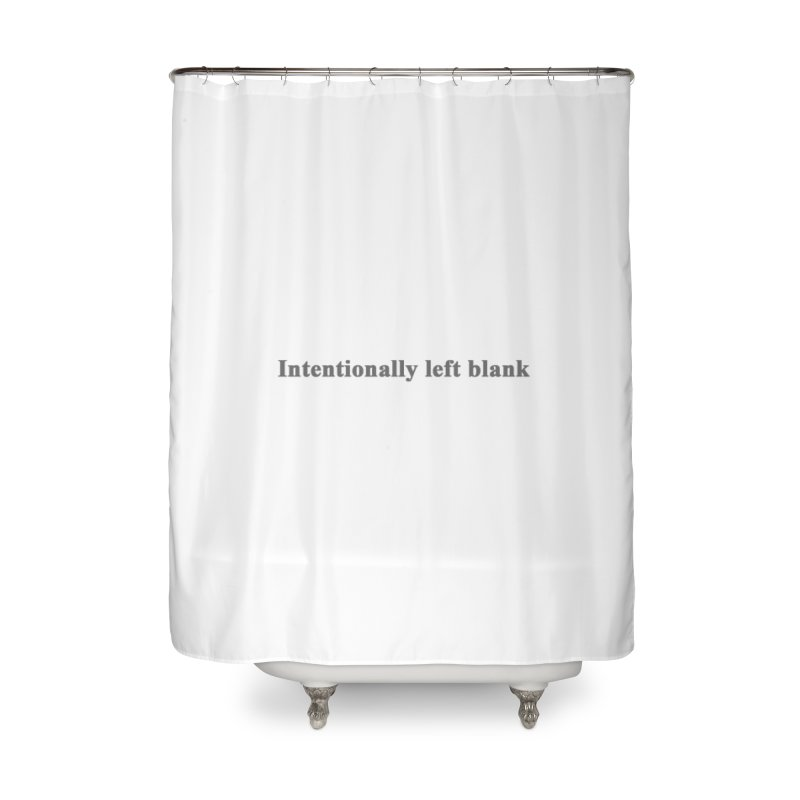 Intentionally left blank Home Shower Curtain by Unhuman Design