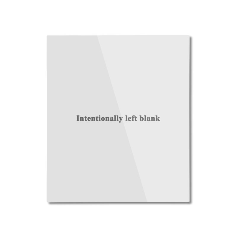 Intentionally left blank Home Mounted Aluminum Print by Unhuman Design