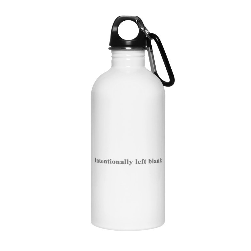 Intentionally left blank Accessories Water Bottle by Unhuman Design