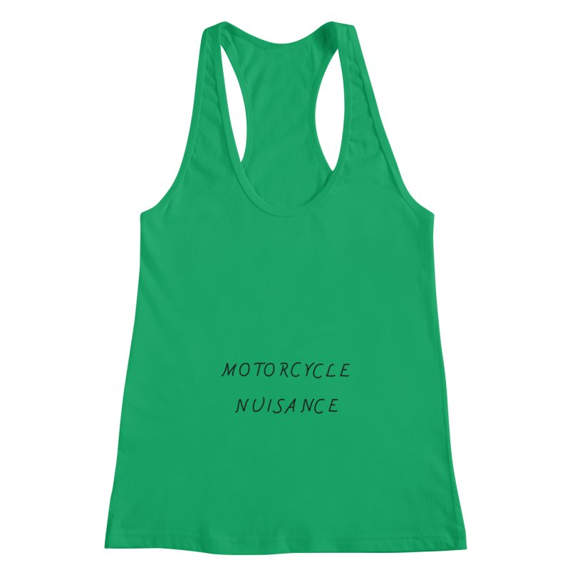 Motorcycle Nuisance Women's Racerback Tank by Unhuman Design