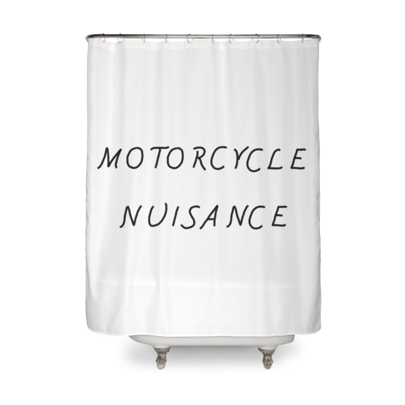 Motorcycle Nuisance Home Shower Curtain by Unhuman Design