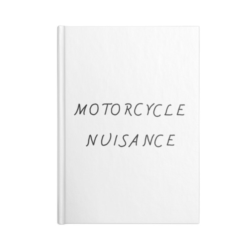 Motorcycle Nuisance Accessories Lined Journal Notebook by Unhuman Design