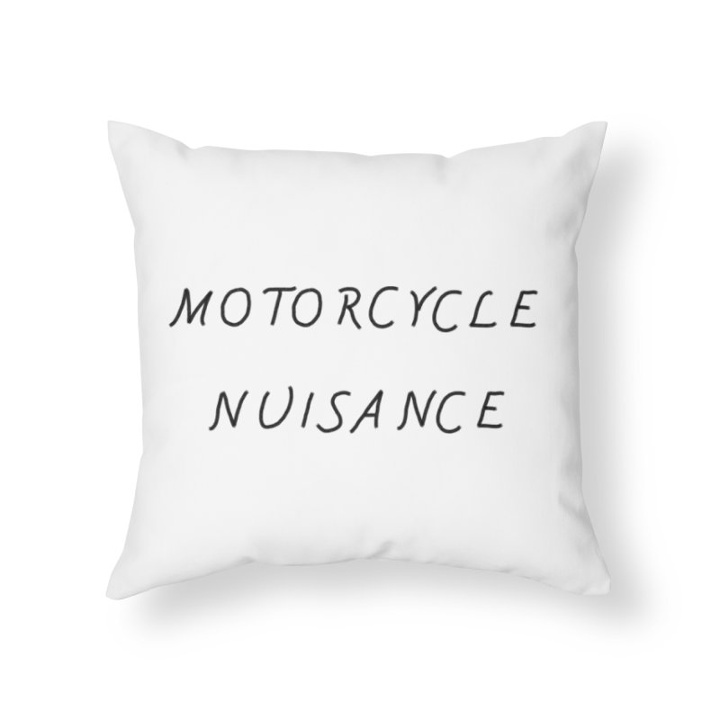 Motorcycle Nuisance Home Throw Pillow by Unhuman Design