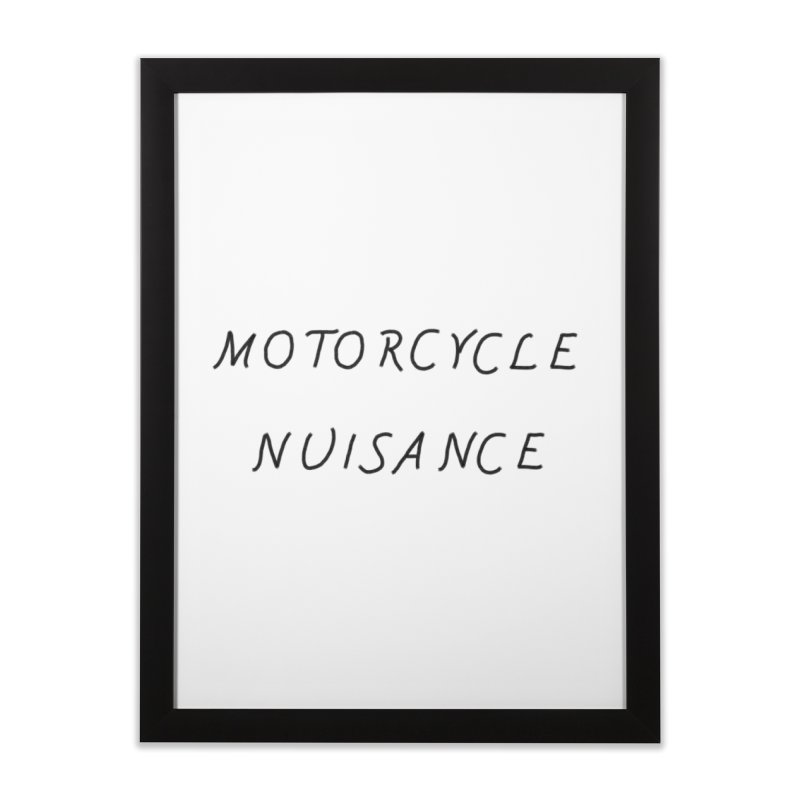 Motorcycle Nuisance Home Framed Fine Art Print by Unhuman Design