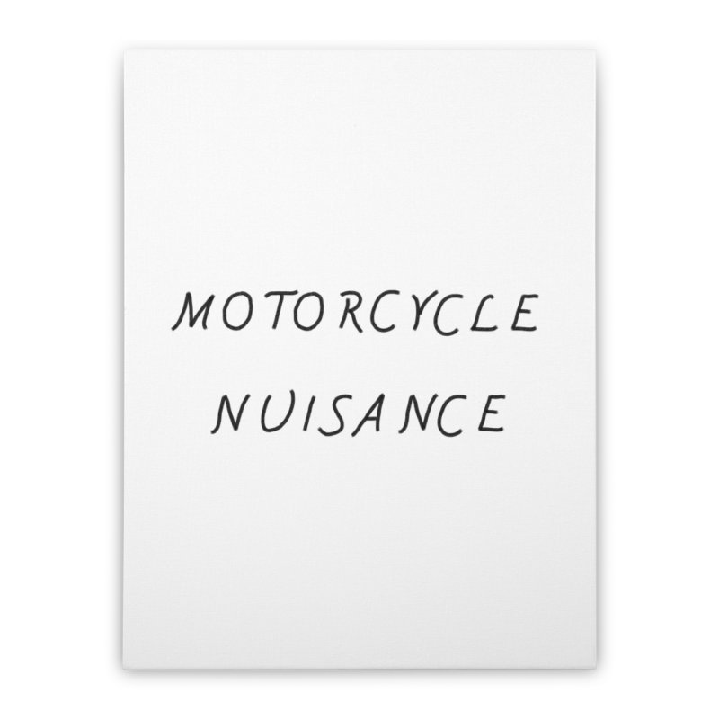 Motorcycle Nuisance Home Stretched Canvas by Unhuman Design