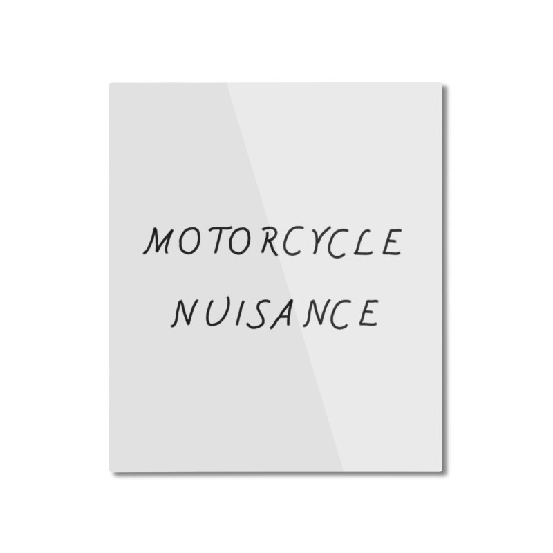 Motorcycle Nuisance Home Mounted Aluminum Print by Unhuman Design