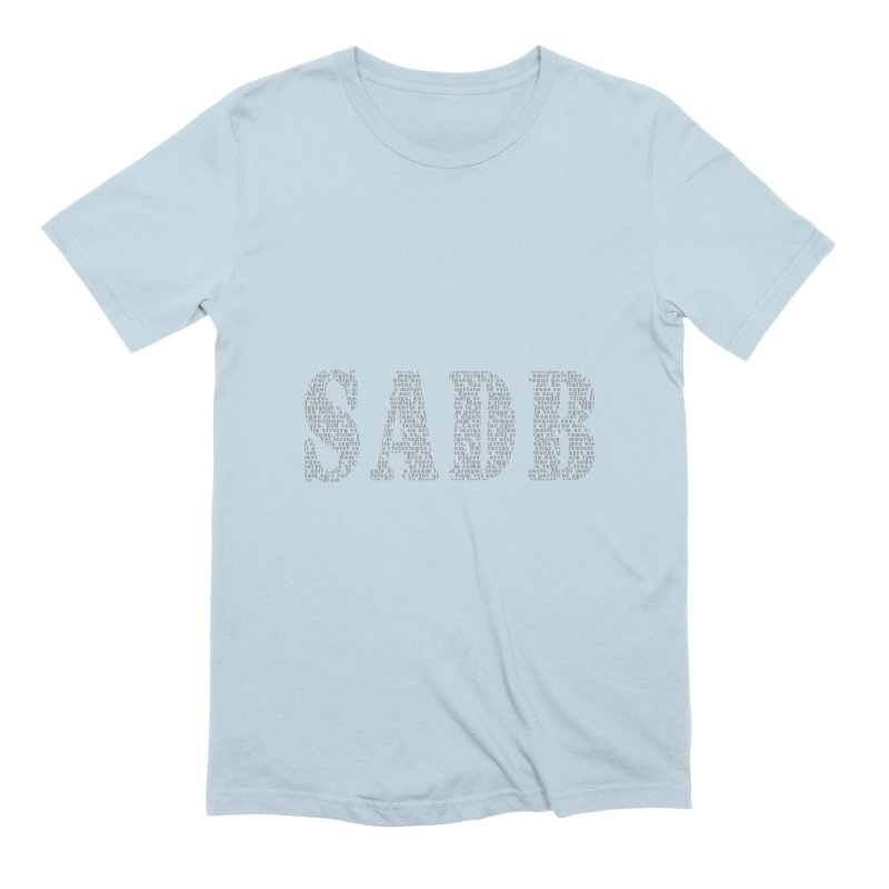SADB Men's Extra Soft T-Shirt by Unhuman Design