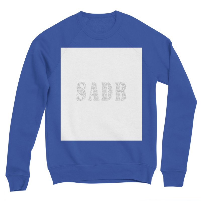 SADB Men's Sweatshirt by Unhuman Design