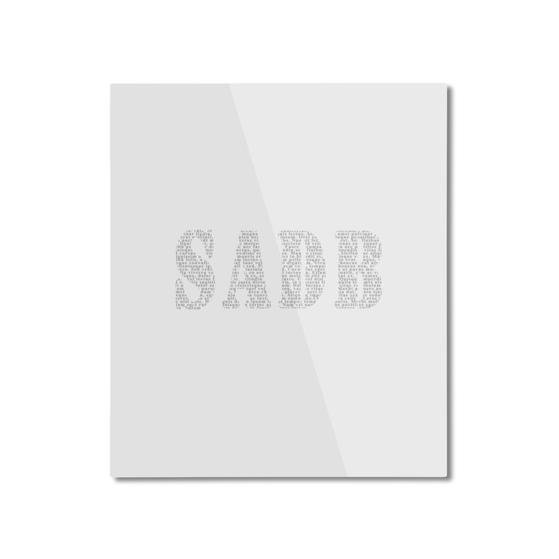 SADB Home Mounted Aluminum Print by Unhuman Design