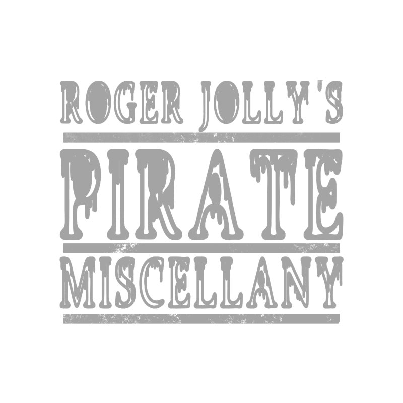 Roger Jolly's Pirate Miscellany by Unhuman Design