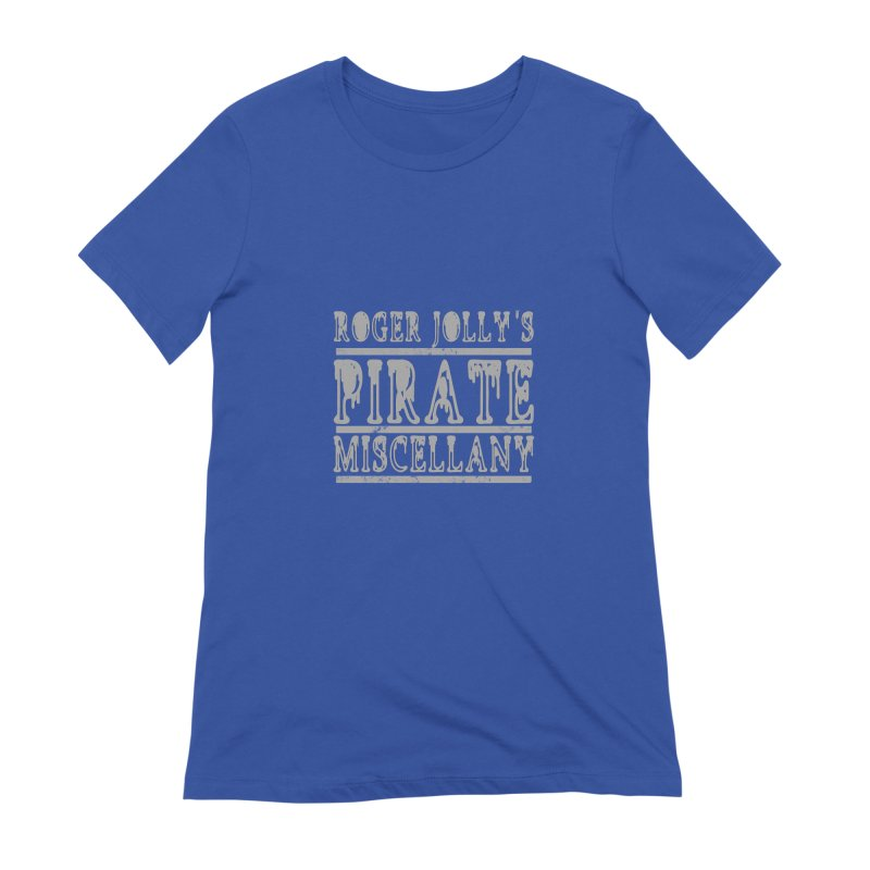 Roger Jolly's Pirate Miscellany Women's Extra Soft T-Shirt by Unhuman Design