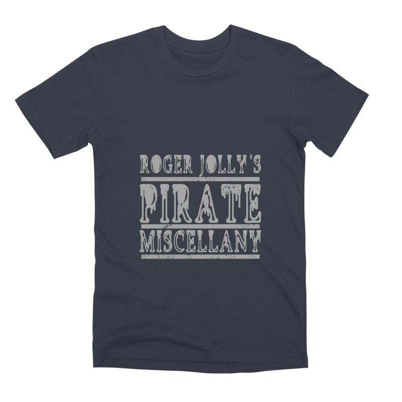 Roger Jolly's Pirate Miscellany Men's Premium T-Shirt by Unhuman Design