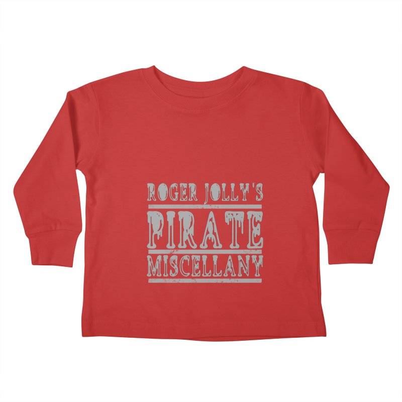Roger Jolly's Pirate Miscellany Kids Toddler Longsleeve T-Shirt by Unhuman Design