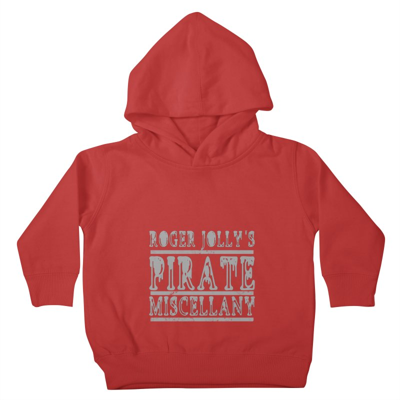 Roger Jolly's Pirate Miscellany Kids Toddler Pullover Hoody by Unhuman Design