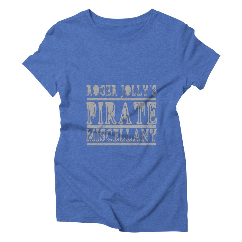 Roger Jolly's Pirate Miscellany Women's Triblend T-Shirt by Unhuman Design