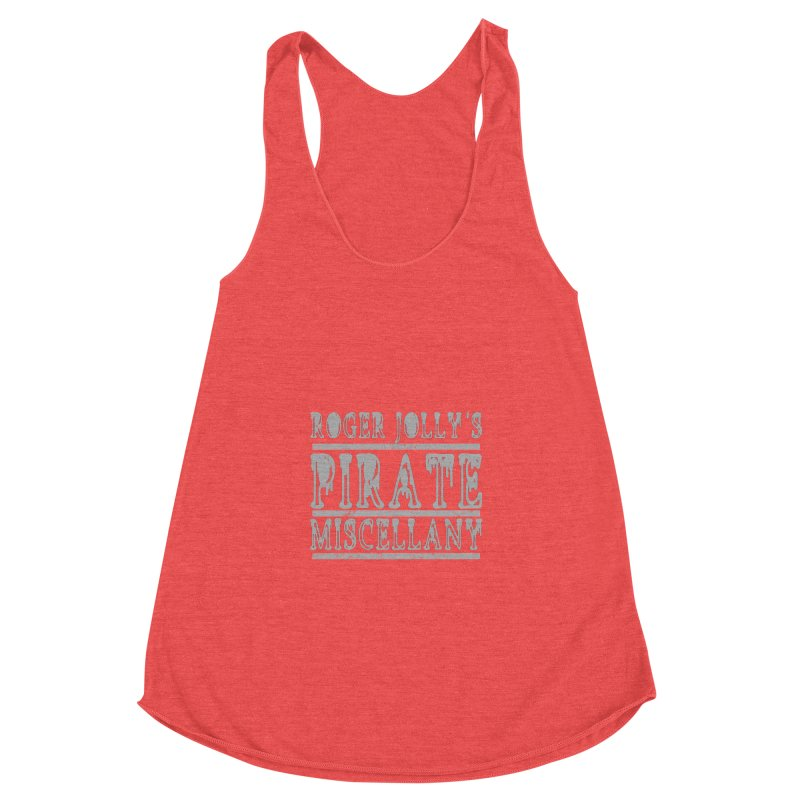 Roger Jolly's Pirate Miscellany Women's Racerback Triblend Tank by Unhuman Design