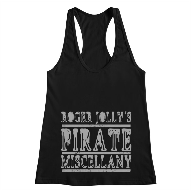 Roger Jolly's Pirate Miscellany Women's Racerback Tank by Unhuman Design