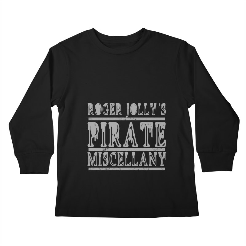 Roger Jolly's Pirate Miscellany Kids Longsleeve T-Shirt by Unhuman Design