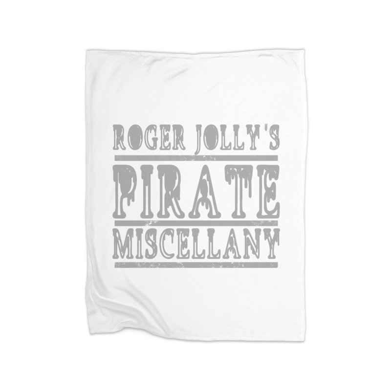 Roger Jolly's Pirate Miscellany Home Fleece Blanket Blanket by Unhuman Design