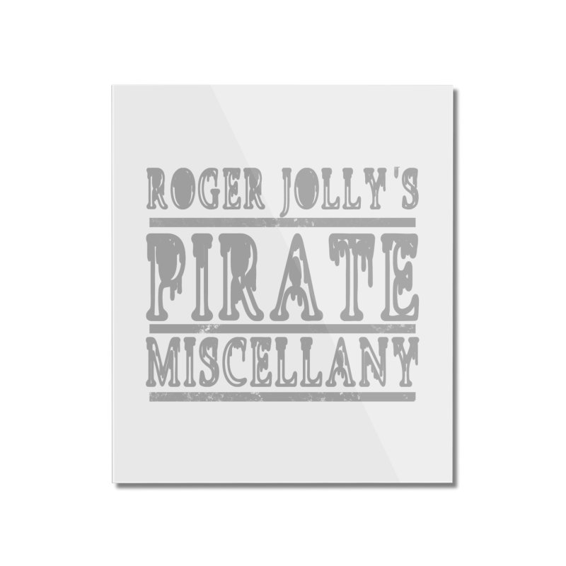 Roger Jolly's Pirate Miscellany Home Mounted Acrylic Print by Unhuman Design
