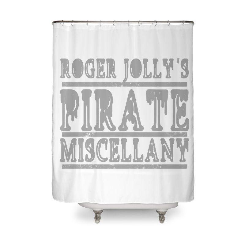 Roger Jolly's Pirate Miscellany Home Shower Curtain by Unhuman Design