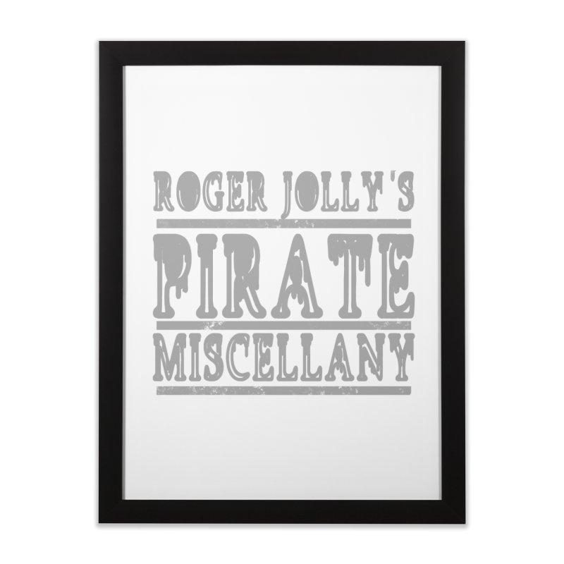 Roger Jolly's Pirate Miscellany Home Framed Fine Art Print by Unhuman Design