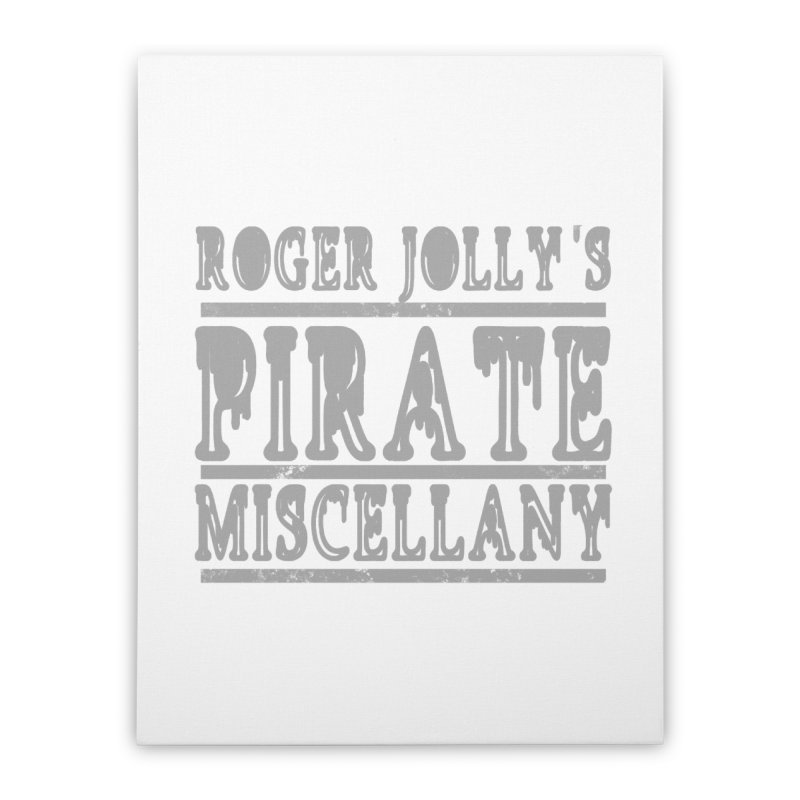 Roger Jolly's Pirate Miscellany Home Stretched Canvas by Unhuman Design