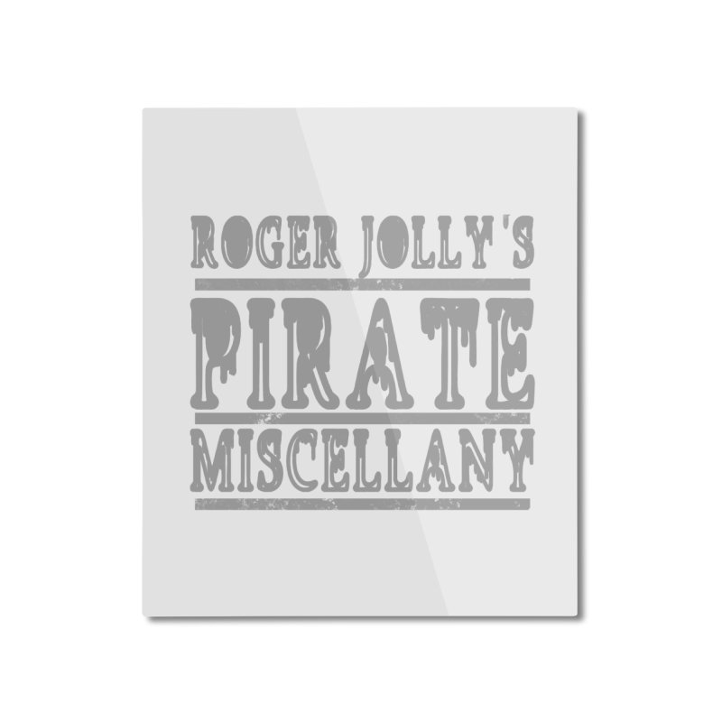 Roger Jolly's Pirate Miscellany Home Mounted Aluminum Print by Unhuman Design