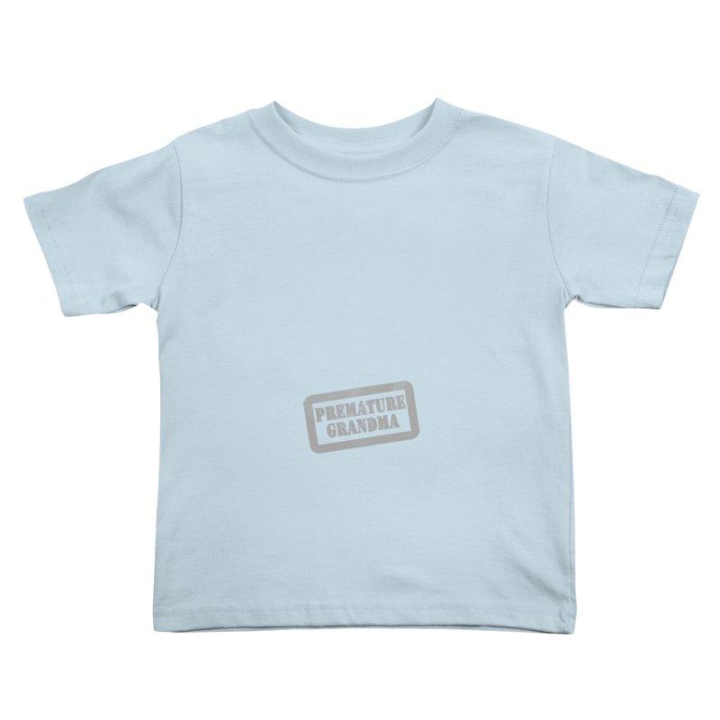 Premature Grandma Kids Toddler T-Shirt by Unhuman Design