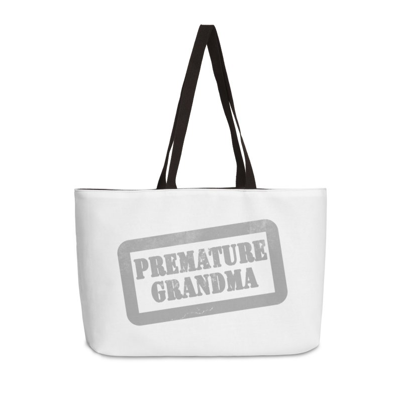 Premature Grandma Accessories Weekender Bag Bag by Unhuman Design