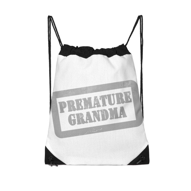 Premature Grandma Accessories Drawstring Bag Bag by Unhuman Design