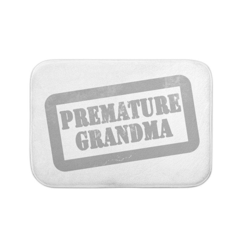 Premature Grandma Home Bath Mat by Unhuman Design