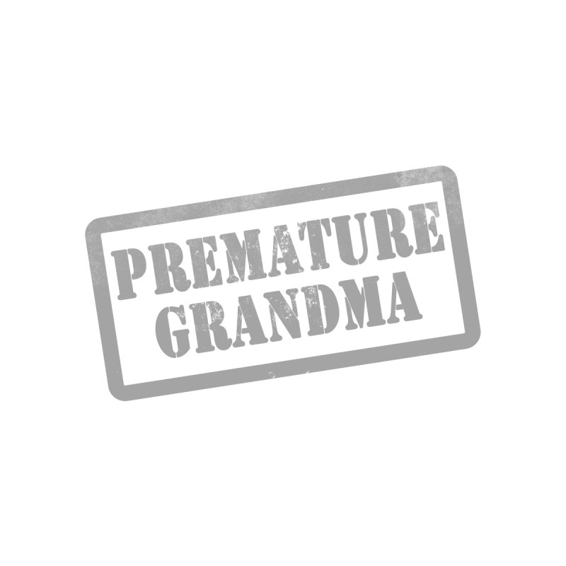 Premature Grandma Kids Baby Bodysuit by Unhuman Design