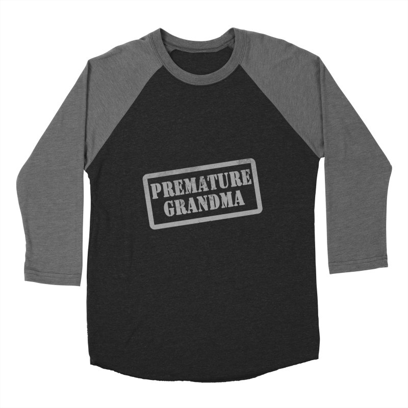 Premature Grandma Women's Baseball Triblend Longsleeve T-Shirt by Unhuman Design