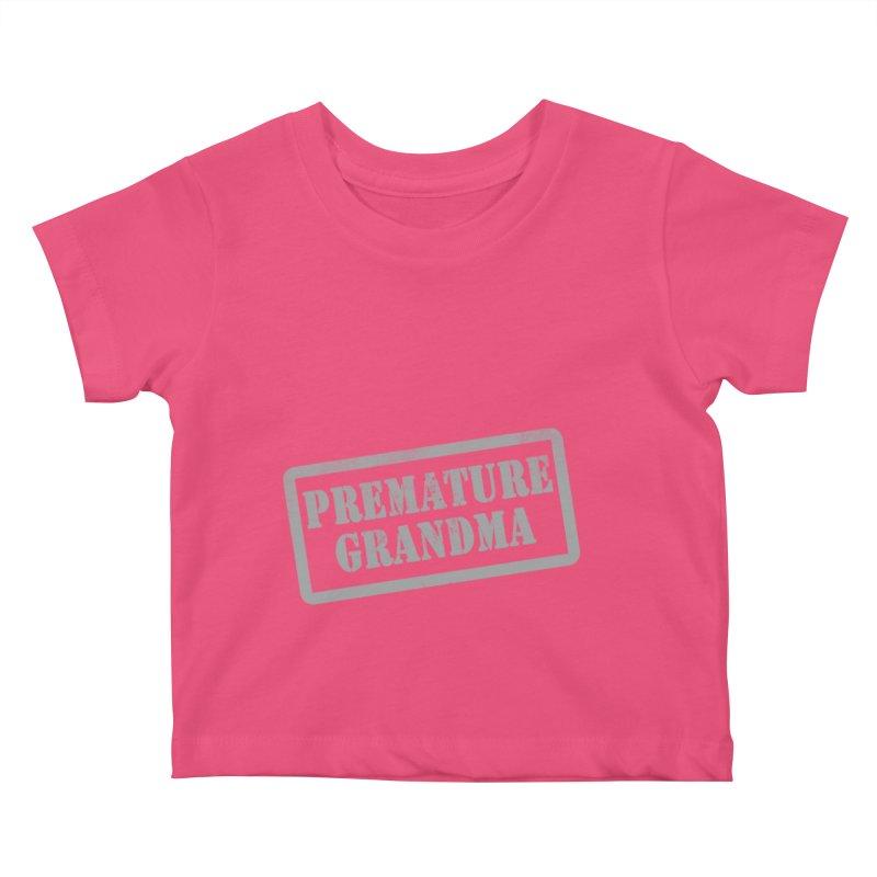 Premature Grandma Kids Baby T-Shirt by Unhuman Design