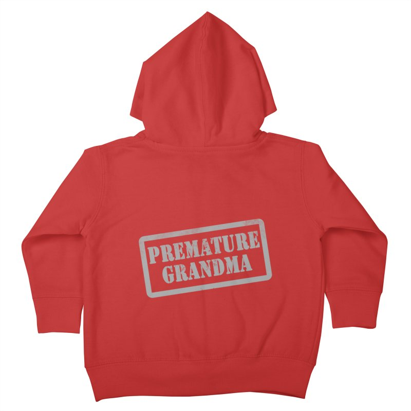 Premature Grandma Kids Toddler Zip-Up Hoody by Unhuman Design