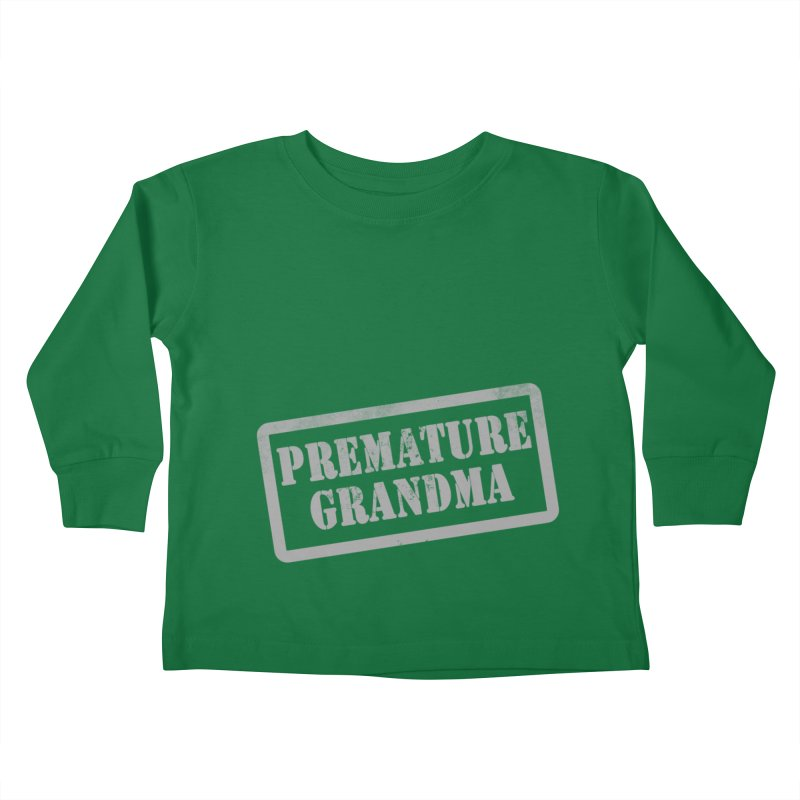 Premature Grandma Kids Toddler Longsleeve T-Shirt by Unhuman Design